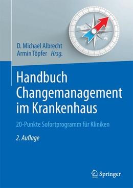 Abbildung von Albrecht / Töpfer (Hrsg.) | Handbuch Changemanagement im Krankenhaus | 2. Auflage | 2017 | 20-Punkte Sofortprogramm für K...