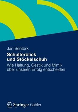 Abbildung von Sentürk | Schulterblick und Stöckelschuh | 1. Auflage 2012 | 2012 | Wie Haltung, Gestik und Mimik ...
