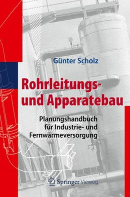 Abbildung von Scholz   Rohrleitungs- und Apparatebau   2012   Planungshandbuch für Industrie...