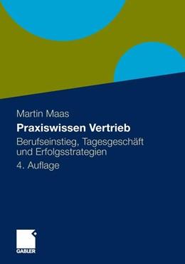 Abbildung von Maas | Praxiswissen Vertrieb | 4., erweiterte Auflage 2012 | 2011 | Berufseinstieg, Tagesgeschäft ...