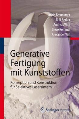 Abbildung von Verl / Rommel / Wolf   Generative Fertigung mit Kunststoffen   2012   Konzeption und Konstruktion fü...