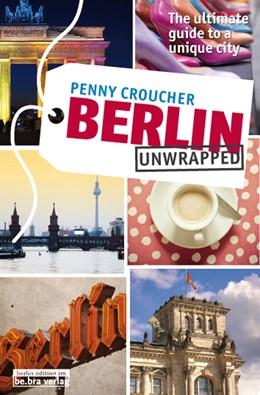 Abbildung von Croucher | Berlin Unwrapped | 2012 | The ultimate guide to a unique...
