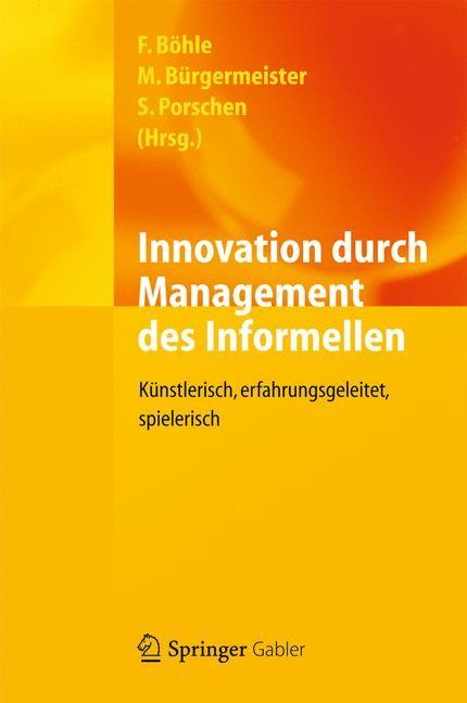 Abbildung von Böhle / Bürgermeister / Porschen | Innovation durch Management des Informellen | 2012