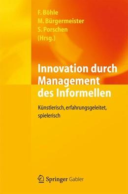 Abbildung von Böhle / Bürgermeister / Porschen   Innovation durch Management des Informellen   2012   Künstlerisch, erfahrungsgeleit...