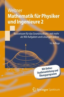 Abbildung von Weltner   Mathematik für Physiker und Ingenieure 2   16. Aufl. 2013   2012   Basiswissen für das Grundstudi...