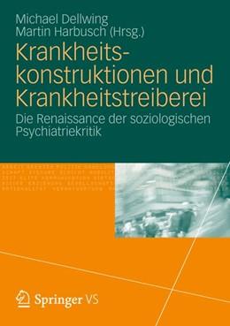 Abbildung von Dellwing / Harbusch   Krankheitskonstruktionen und Krankheitstreiberei   2013   Die Renaissance der soziologis...