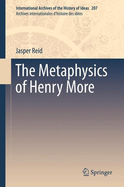 Abbildung von Reid | The Metaphysics of Henry More | 2012
