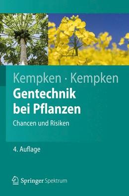 Abbildung von Kempken | Gentechnik bei Pflanzen | 2012 | Chancen und Risiken