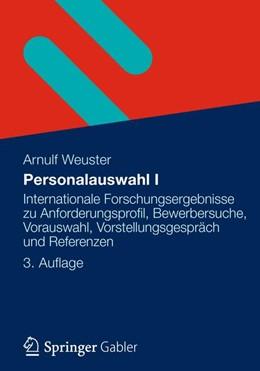 Abbildung von Weuster | Personalauswahl I | 3., aktuelle und überarbeitete Auflage | 2012 | Internationale Forschungsergeb...