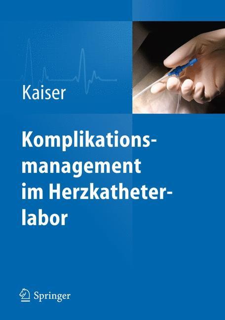Komplikationsmanagement im Herzkatheterlabor | Kaiser, 2013 | Buch (Cover)