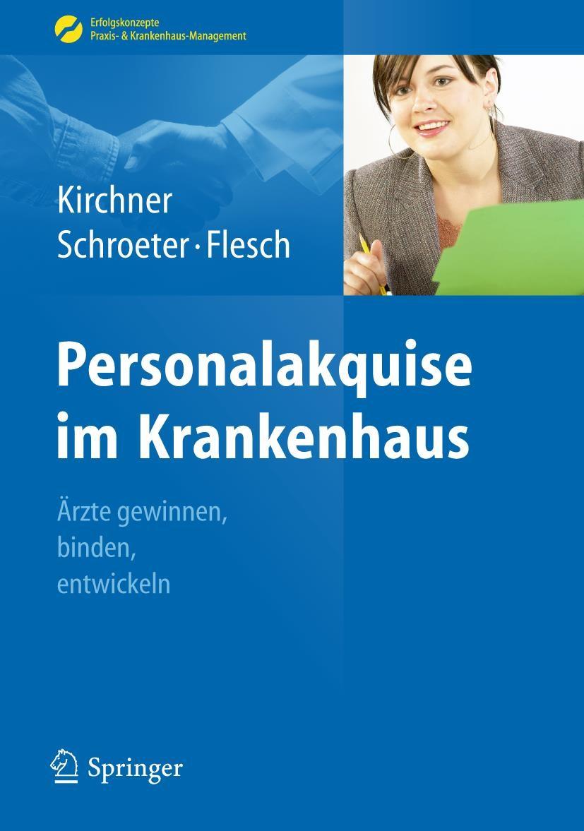Abbildung von Kirchner / Schroeter / Flesch | Personalakquise im Krankenhaus | 1. Auflage 2012 | 2012