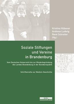 Abbildung von Schreiter / Ludwig / Hübener   Soziale Stiftungen und Vereine in Brandenburg   2012   Vom Dt. Kaiserreich bis zur Wi...   22