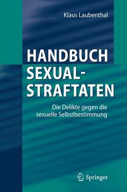 Abbildung von Laubenthal | Handbuch Sexualstraftaten | 2012 | Die Delikte gegen die sexuelle...