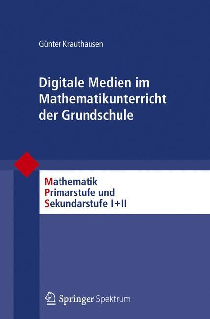 Abbildung von Krauthausen / Padberg | Digitale Medien im Mathematikunterricht der Grundschule | 2012