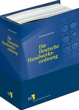 Abbildung von Schwannecke | Die Deutsche Handwerksordnung | Loseblattwerk mit Aktualisierungen | 2018 | Kommentar, Mustersatzungen und...