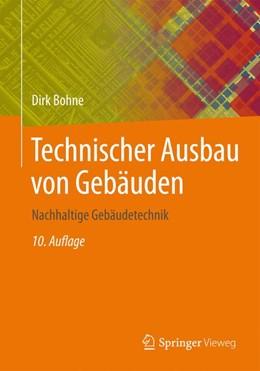 Abbildung von Bohne | Technischer Ausbau von Gebäuden | 10., aktualisierte Auflage | 2014 | Nachhaltige Gebäudetechnik