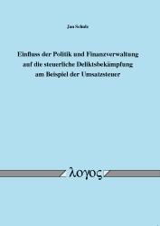 Abbildung von Schulz | Einfluss der Politik und Finanzverwaltung auf die steuerliche Deliktsbekämpfung am Beispiel der Umsatzsteuer | 2011