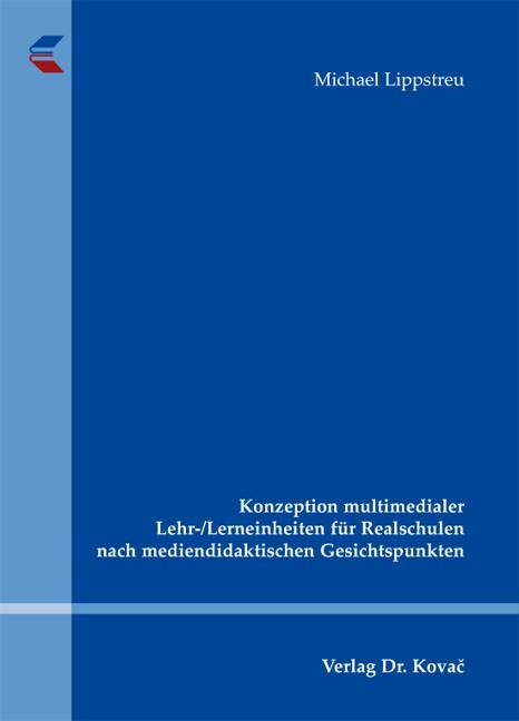 Konzeption multimedialer Lehr-/Lerneinheiten für Realschulen nach mediendidaktischen Gesichtspunkten | Lippstreu, 2012 | Buch (Cover)