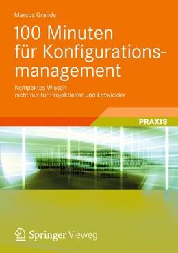 Abbildung von Grande | 100 Minuten für Konfigurationsmanagement | 2012 | Kompaktes Wissen nicht nur für...