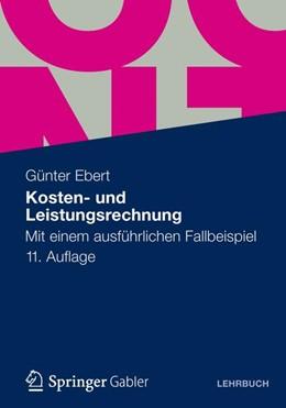 Abbildung von Ebert   Kosten- und Leistungsrechnung   11. Auflage   2012   Mit einem ausführlichen Fallbe...