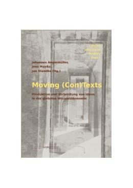 Abbildung von Angermüller / Maeße / Standke   Moving (Con)Texts. Produktion und Verbreitung von Ideen in der globalen Wissensökonomie   2011