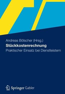 Abbildung von Bölscher | Stückkostenrechnung | 1. Auflage 2012 | 2012 | Praktischer Einsatz bei Dienst...