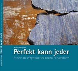 Abbildung von Mevissen | Perfekt kann jeder | 2012 | Steine als Wegweiser zu neuen ...