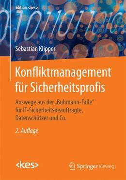 Abbildung von Klipper   Konfliktmanagement für Sicherheitsprofis   2. Auflage   2015   Auswege aus der »Buhmann-Falle...