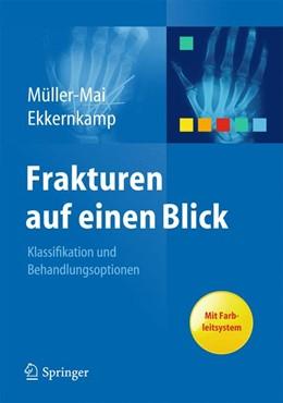 Abbildung von Müller-Mai / Ekkernkamp   Frakturen auf einen Blick   2015