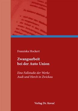 Abbildung von Hockert | Zwangsarbeit bei der Auto Union | 2012 | Eine Fallstudie der Werke Audi... | 17
