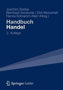 Abbildung von Zentes / Swoboda / Morschett / Schramm-Klein | Handbuch Handel | 2., vollst. überarb. Aufl. 2012 | 2013