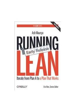 Abbildung von Ash Maurya   Running Lean   2012   Iterate from Plan A to a Plan ...