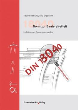 Abbildung von Metlitzky / Engelhardt | 18040 Norm zur Barrierefreiheit im Fokus des Bauordnungsrechts | 1. Auflage 2011 | 2011