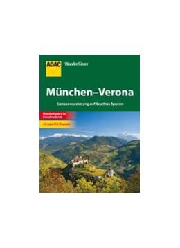 Abbildung von ADAC Wanderführer München - Verona | 2012 | Genusswanderung auf Goethes Sp...