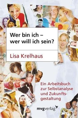 Abbildung von Krelhaus | Wer bin ich - wer will ich sein? | 2006 | Ein Arbeitsbuch zur Selbstanal...