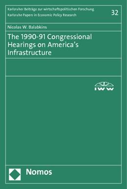 Abbildung von Balabkins | The 1990-91 Congressional Hearings on America's Infrastructure | 1. Auflage 2012 | 2012 | 32