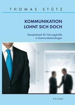 Abbildung von Stütz | Kommunikation lohnt sich doch | 1. Auflage 2011 | 2011 | Standardwerk für Führungskräft...