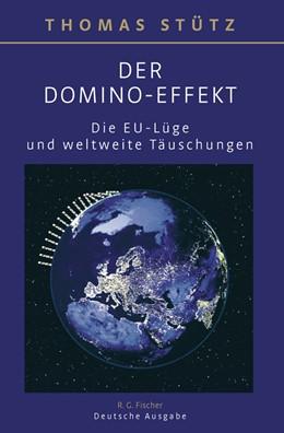 Abbildung von Stütz | Der Domino-Effekt | 2011 | Die EU-Lüge und weltweite Täus...