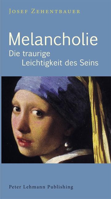 Abbildung von Zehentbauer | Melancholie | 4., bearbeitete Auflage 2014 | 2014