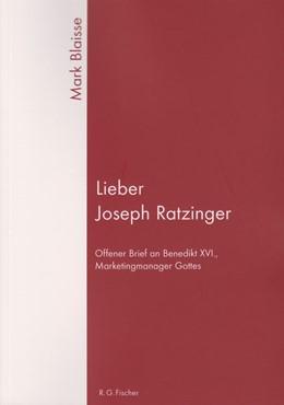 Abbildung von Blaisse   Lieber Joseph Ratzinger   2011   Offener Brief an Benedikt XVI,...