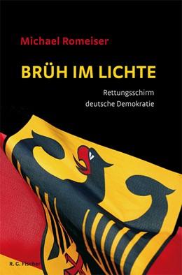 Abbildung von Romeiser | Brüh im Lichte | 2011 | Rettungsschirm deutsche Demokr...