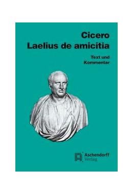 Abbildung von Cicero / Müller | Cicero: Laelius de amicitia | 2011 | Text und Kommentar. Latein