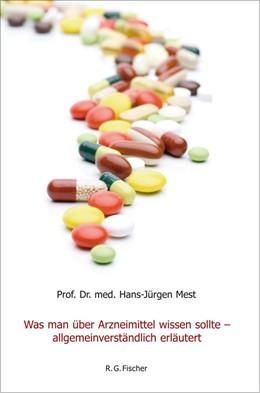 Abbildung von Mest   Was man über Arzneimittel wissen sollte - allgemein verständlich erläutert   2011
