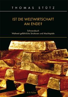 Abbildung von Stütz   Ist die Weltwirtschaft am Ende?   2011   Schwarzbuch. Weltweit gefährli...