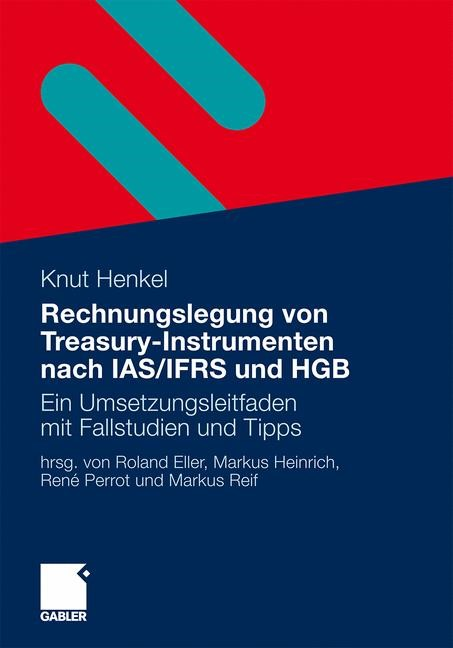 Abbildung von Eller / Heinrich / Perrot / Reif | Rechnungslegung von Treasury-Instrumenten nach IAS/IFRS und HGB | 2010