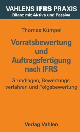 Abbildung von Kümpel | Vorratsbewertung und Auftragsfertigung nach IFRS | 2005 | Grundlagen, Bewertungsverfahre...