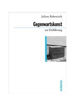 Abbildung von Rebentisch   Theorien der Gegenwartskunst zur Einführung   2015