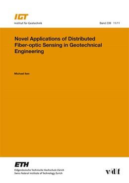 Abbildung von Iten / | Novel Applications of Distributed Fiber-optic Sensing in Geotechnical Engineering | 1. Auflage | 2011 | 239 | beck-shop.de