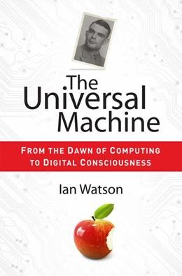 Abbildung von Watson | The Universal Machine | 2012 | From the Dawn of Computing to ...