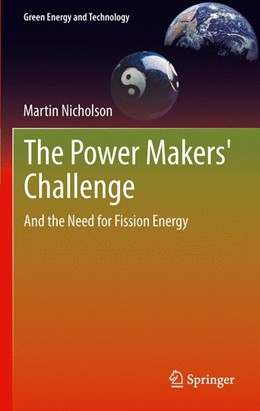 Abbildung von Nicholson | The Power Makers' Challenge | 2012 | And the Need for Fission Energ...